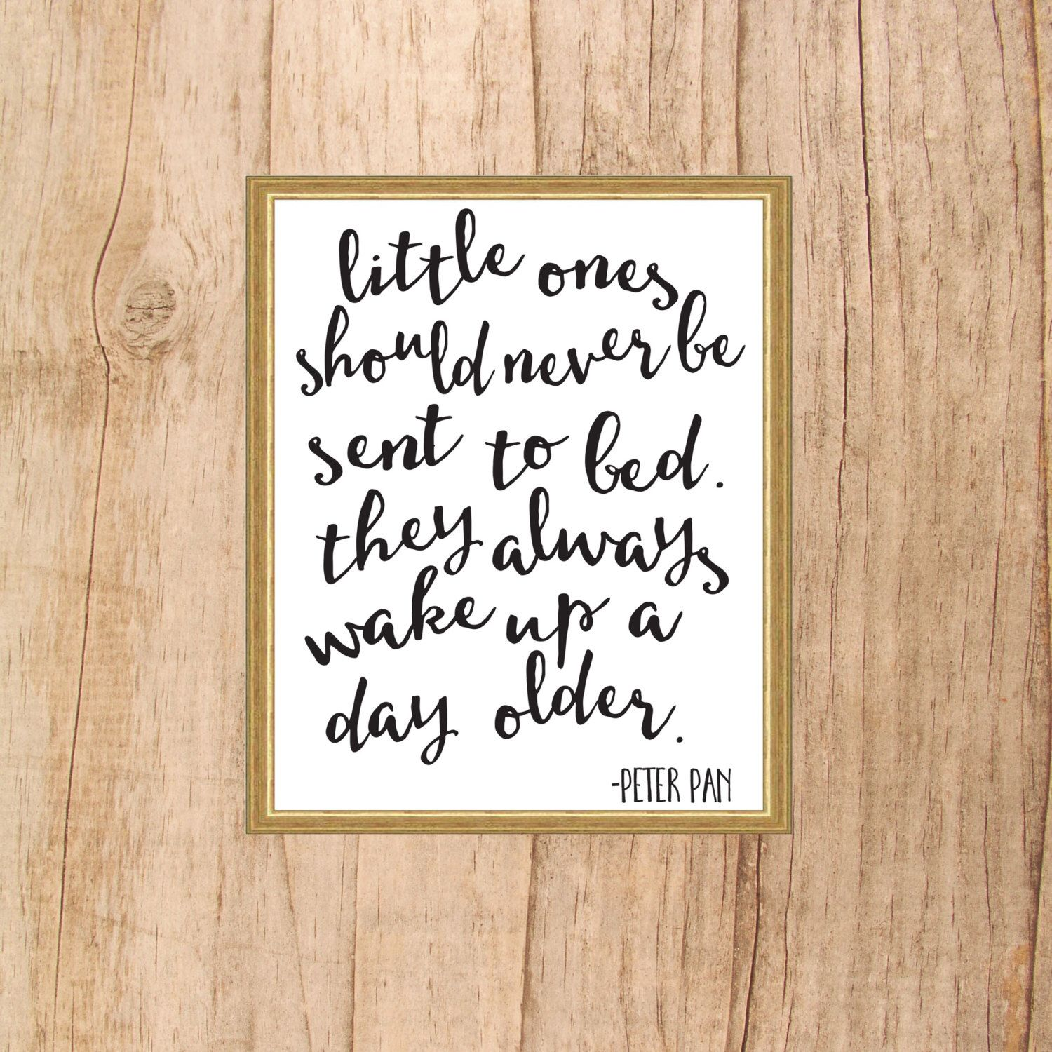 Peter Pan Print, Digital Downloaded Print, Little Ones Should Never Be Sent To Bed Quote, Printable Art, Instant Download, Peter Pan Quote by JTPaperie on Etsy https://www.etsy.com/listing/255632344/peter-pan-print-digital-downloaded-print