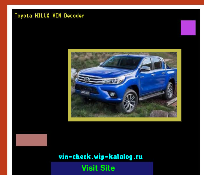 Toyota HILUX VIN Decoder - Lookup Toyota HILUX VIN number