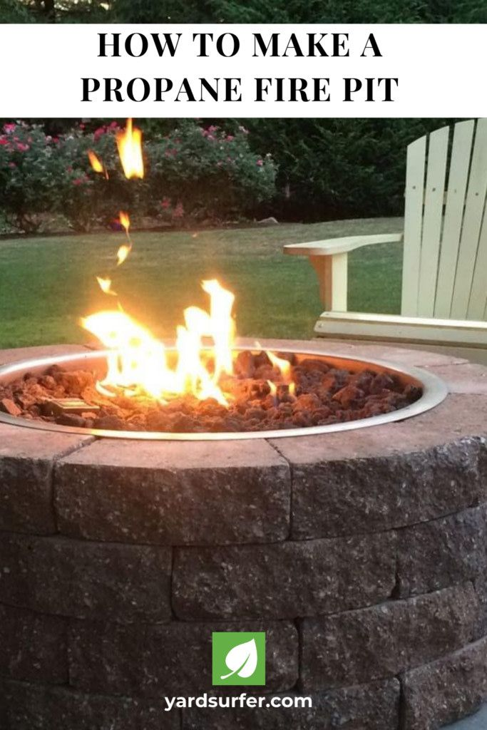 How To Make a Propane Fire Pit (Guide) | Yard Surfer in ...