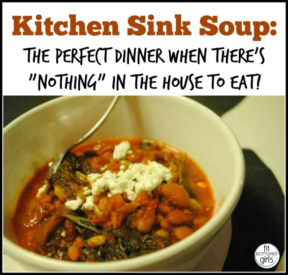Kitchen sink soup is my healthy soup speciality sinks dinners and kitchen sink soup is my healthy soup speciality workwithnaturefo