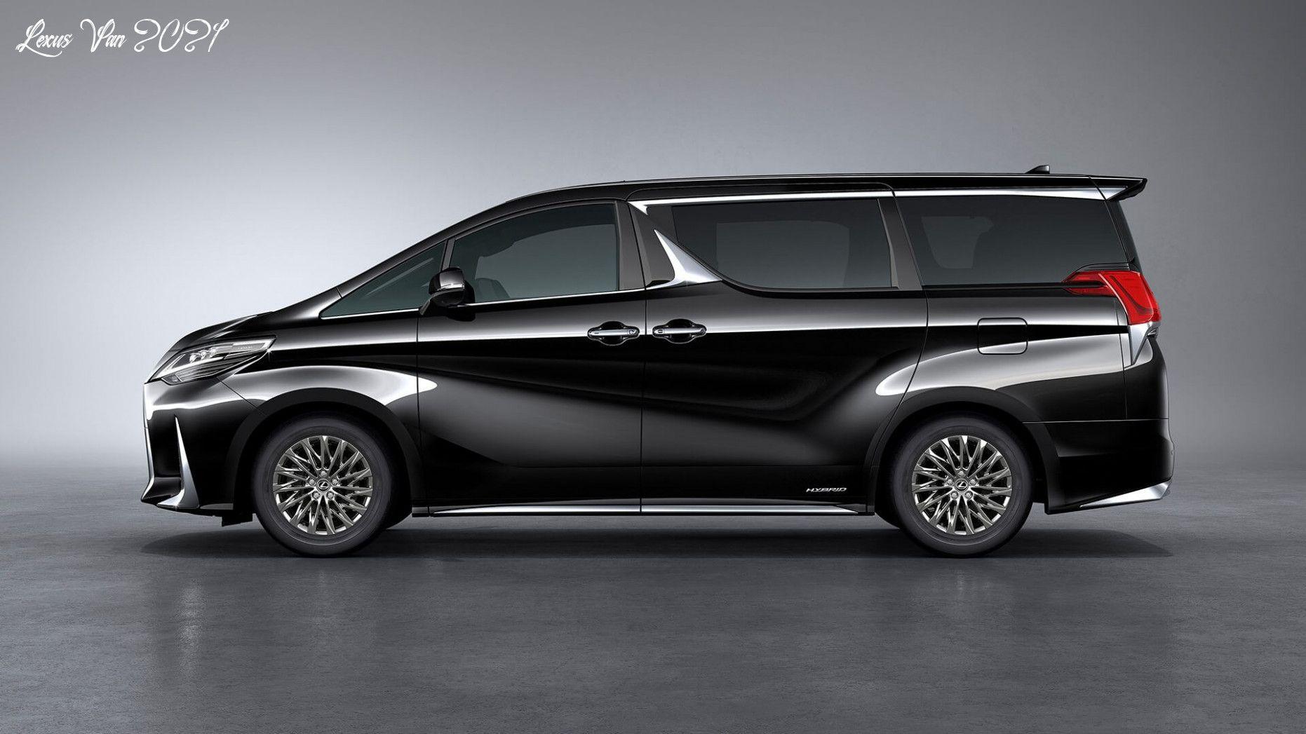 Lexus Van 2021 Configurations In 2020 Mini Van Lexus Luxury Van