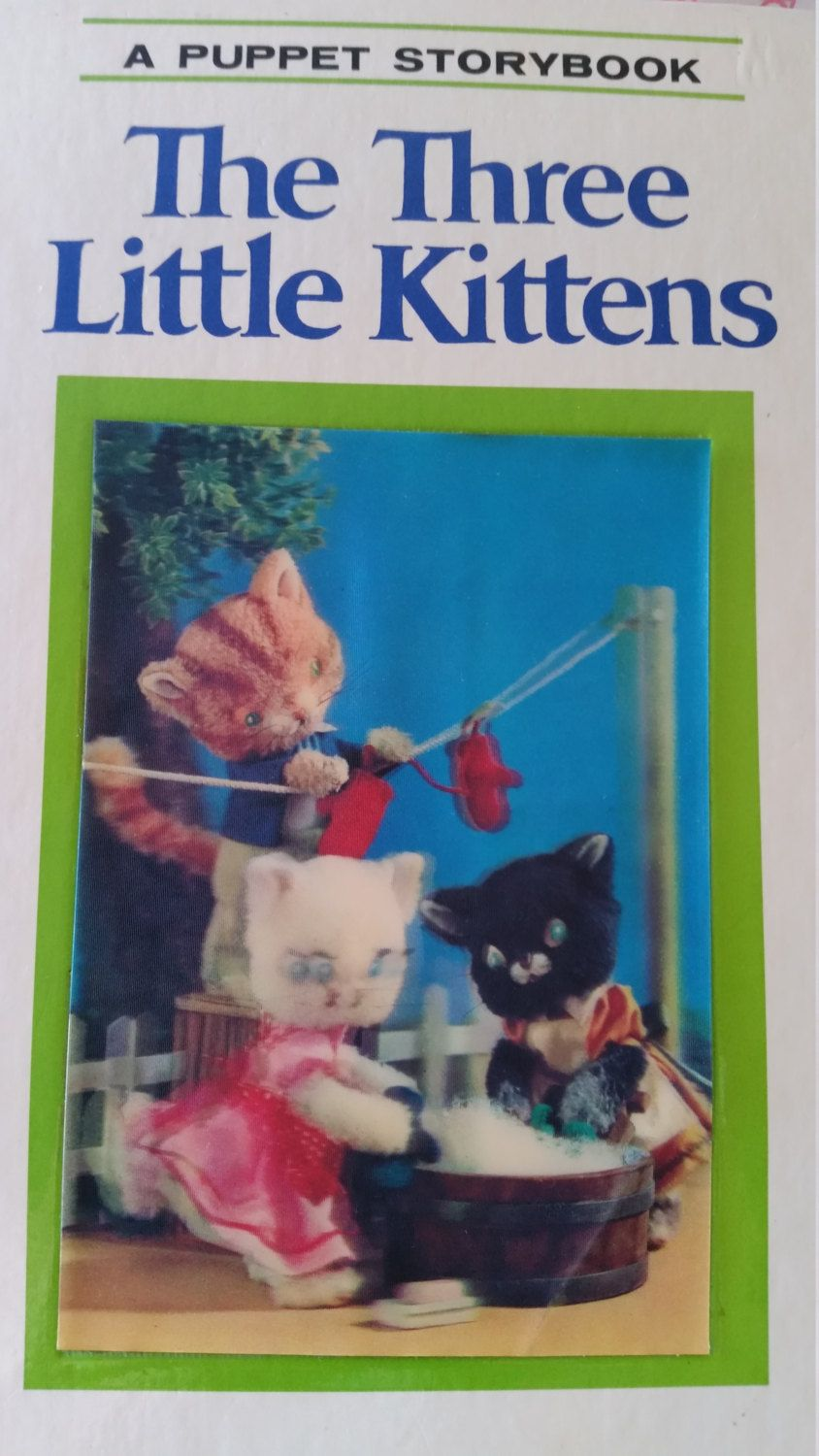 Three Little Kittens A Puppet Storybook Hologram On Front Cover Of The Little Puppets In Lifelike Poses 1968 Grosset Little Kittens Kittens Printing Binding