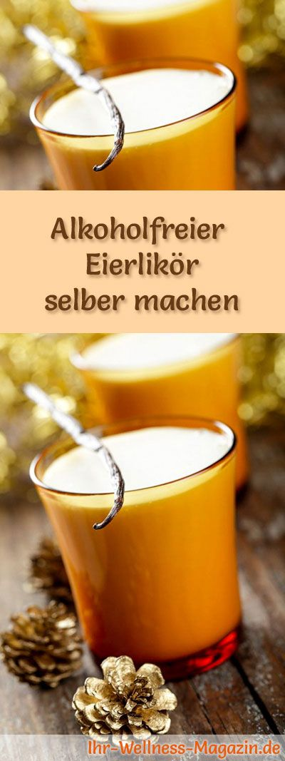rezept alkoholfreier eierlik r eierlik r selber machen weihnachten pinterest lik r. Black Bedroom Furniture Sets. Home Design Ideas