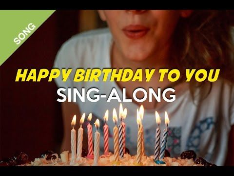 Quot Happy Birthday To You Quot Song Sing Along Cheerful