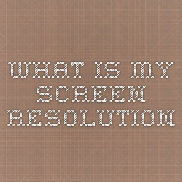 What is my screen resolution