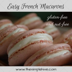 Easy Nut-Free French Macarons - Food and Drink -