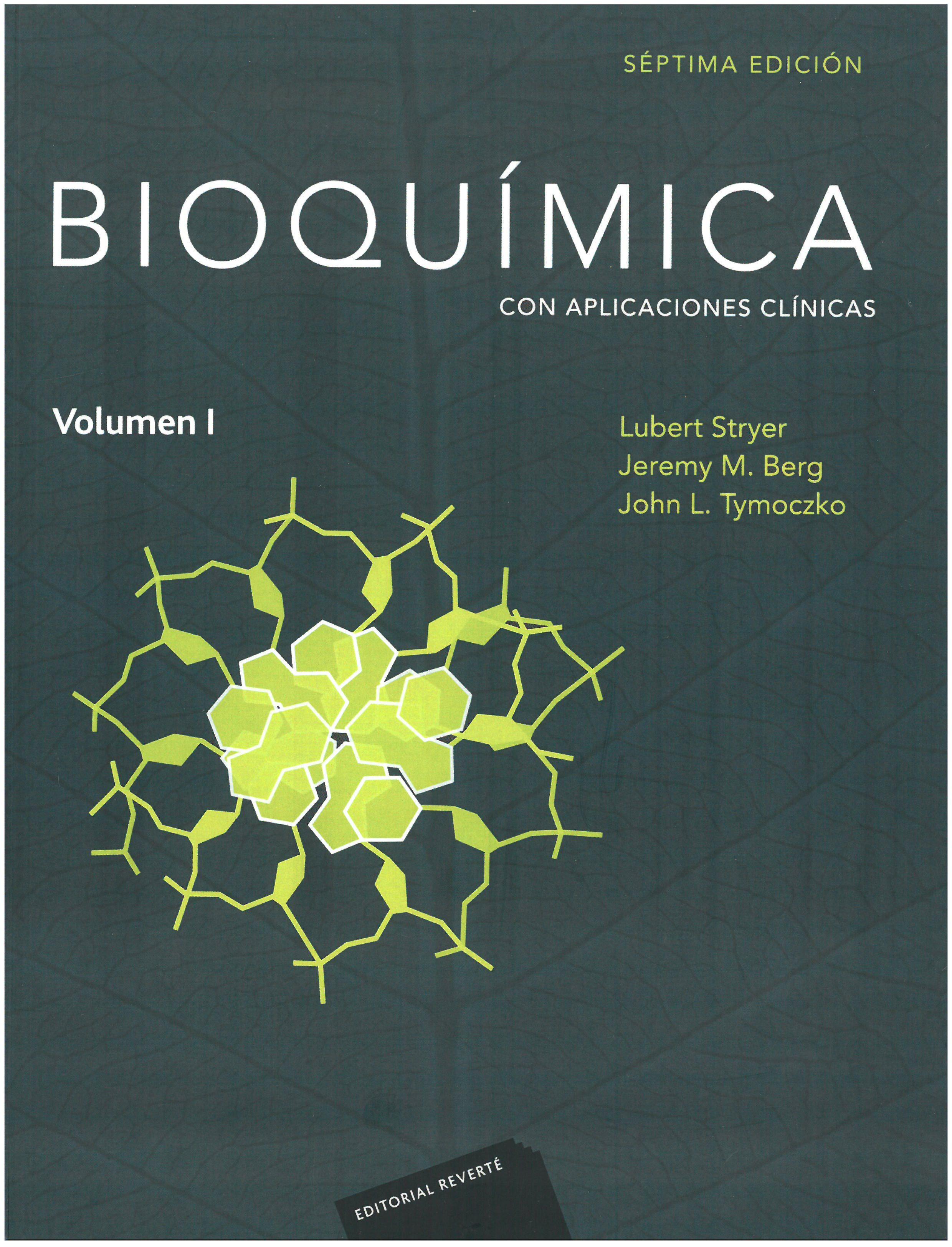 Bioquímica Con Aplicaciones Clínicas Jeremy M Berg John L Tymoczko Lubert Stryer Con La Colaboración De Gregory J Gatto Versión Española Por Migue