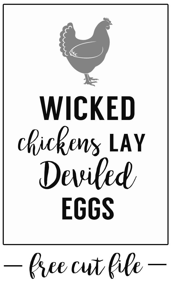 Wicked Chickens Lay Deviled Eggs is part of Wicked chicken, Free cut files, Chicken signs, Cricut, Cricut cut files, Free svg cut files - Wicked Chickens Lay Deviled Eggs is a funny saying that would look perfect on dishtowels, printed and hung on the wall or given as a simple housewarming gift  Free cut file for Cricut or Silhouette Machines or use it as a printable sign
