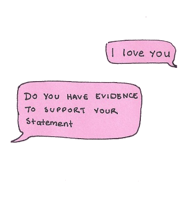 """Sounds like what a teacher would say! LOL """"Can you cite evidence that proves your statement?"""" Ha!!"""