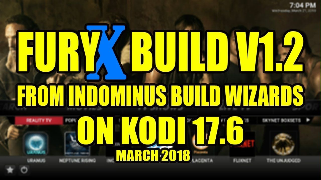 FuryX Build V1 2 From Indominus Builds Wizards On Kodi 17 6