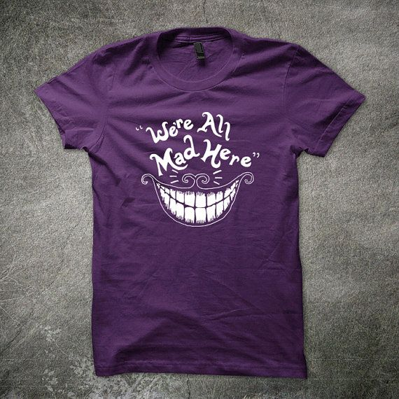 We/'re All Mad Here Alice In Wonderland Cheshire Cat Tshirt disney t shirt funny