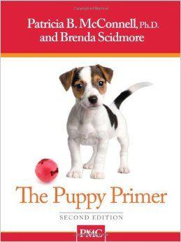 The Puppy Primer Patricia B Mcconnell Ph D Brenda Scidmore