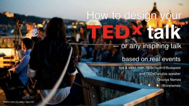 How to design your TEDx talk by @orsnemes