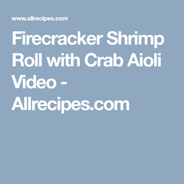 Firecracker Shrimp Roll with Crab Aioli Video