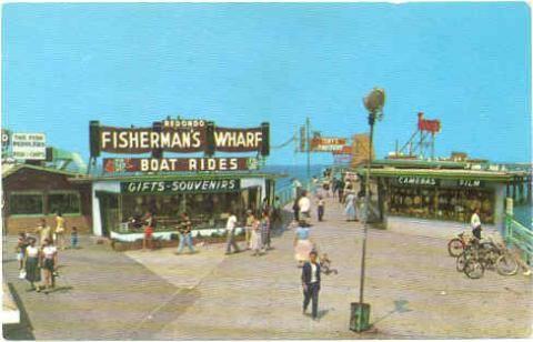 Old Fisherman S Wharf Redondo Beach Ca