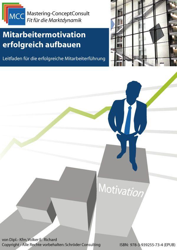 Das MCC Mitarbeitermotivation eBook liefert Ihnen anschaulich die praxisbewährten Methoden für eine dauerhafte, erfolgreiche Mitarbeitermotivation.