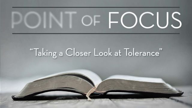 "Point of Focus for November 2012 by The Crossing. ""Taking a Close Look at Tolerance"""