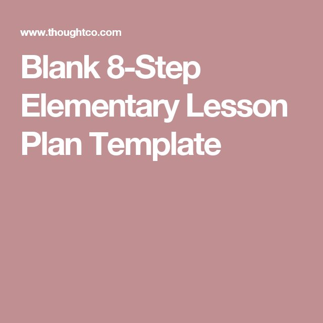 Use This Step Lesson Plan Template For Fast Effective Planning - 8 step lesson plan template