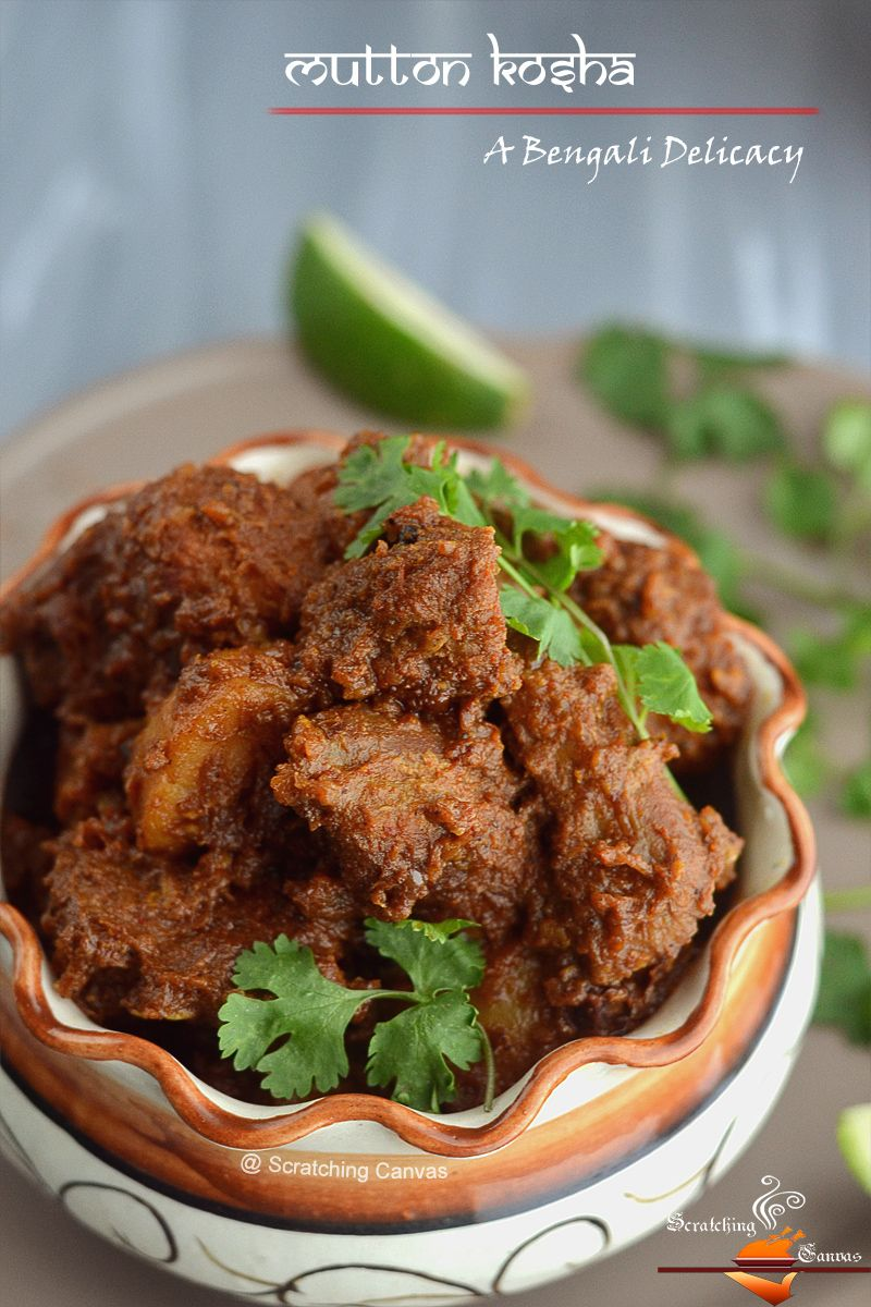 Mutton Kosha Is A Bengali Dish Where Mutto Is Slow Cooked In A Hot Spicy Gravy And Simmered And Coated In Tha Indian Cooking Curry Recipes Indian Food Recipes