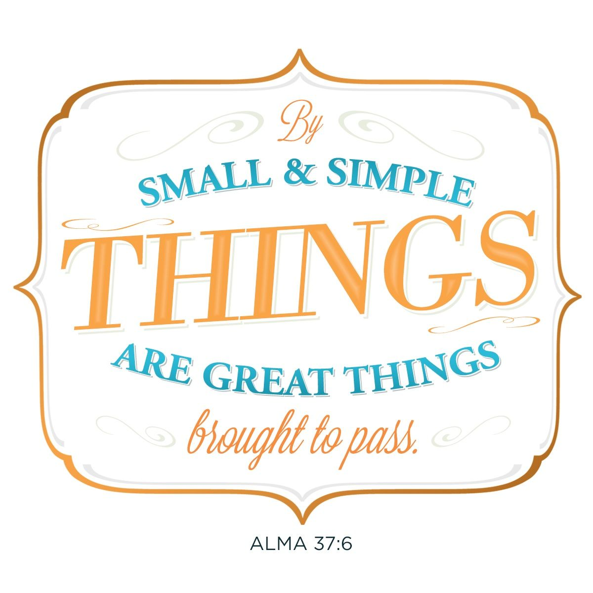 Small And Simple Things Alma 37 6 The Church Of Jesus Christ Of