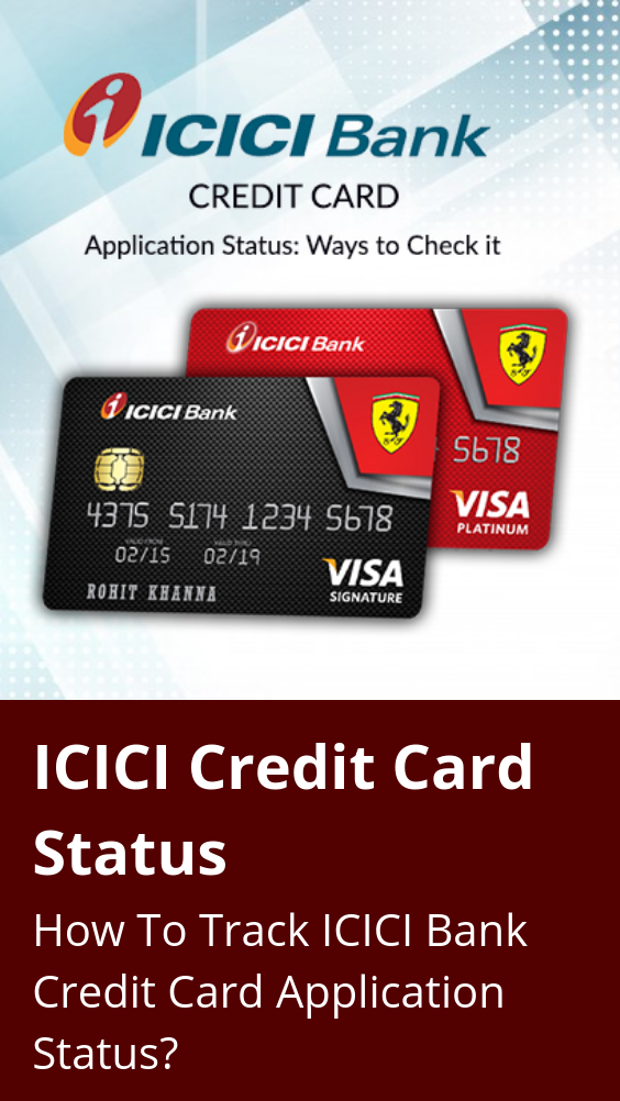 Icici Credit Card Status Check How To Track Icici Bank Credit Card Application Status Credit Card Application Bank Credit Cards Credit Card