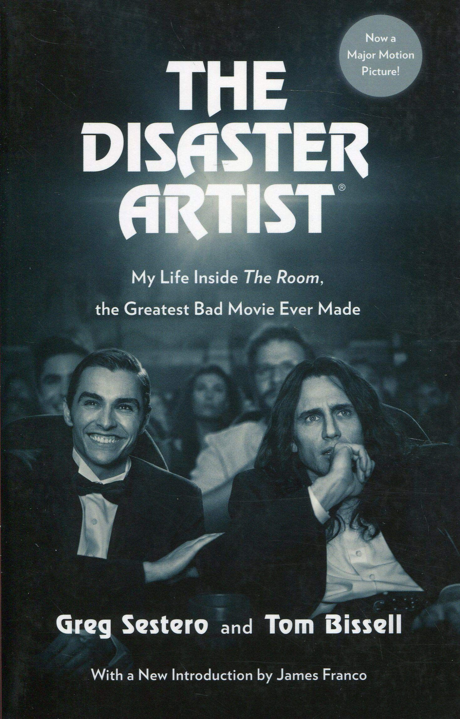 The Disaster Artist My Life Inside The Room, the Greatest