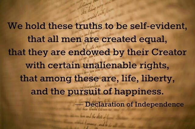 We Hold These Truths To Be Self Evident That All Men Are Created Equal That Historical Quotes Declaration Of Independence Quotes Declaration Of Independence