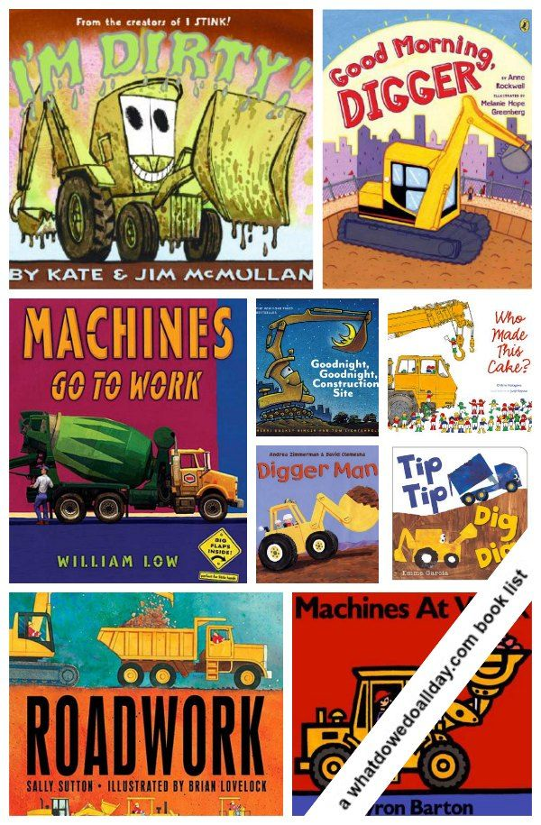 Construction Work Picture Books Kids Will Request Over And Over