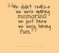 Fun Memories Friends Quotes Memories Quotes In Loving Memory Quotes Senior Quotes