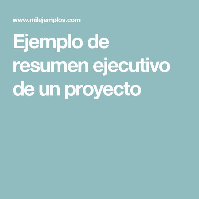 Ejemplo De Resumen Ejecutivo De Un Proyecto Resumen Ejecutivo Ejecutivo Resumen