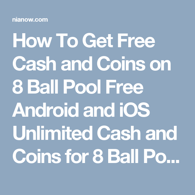 How to get free cash and coins on 8 ball pool free android and ios how to get free cash and coins on 8 ball pool free android and ios unlimited cash and coins for 8 ball pool no survey no verification nianow ccuart Images