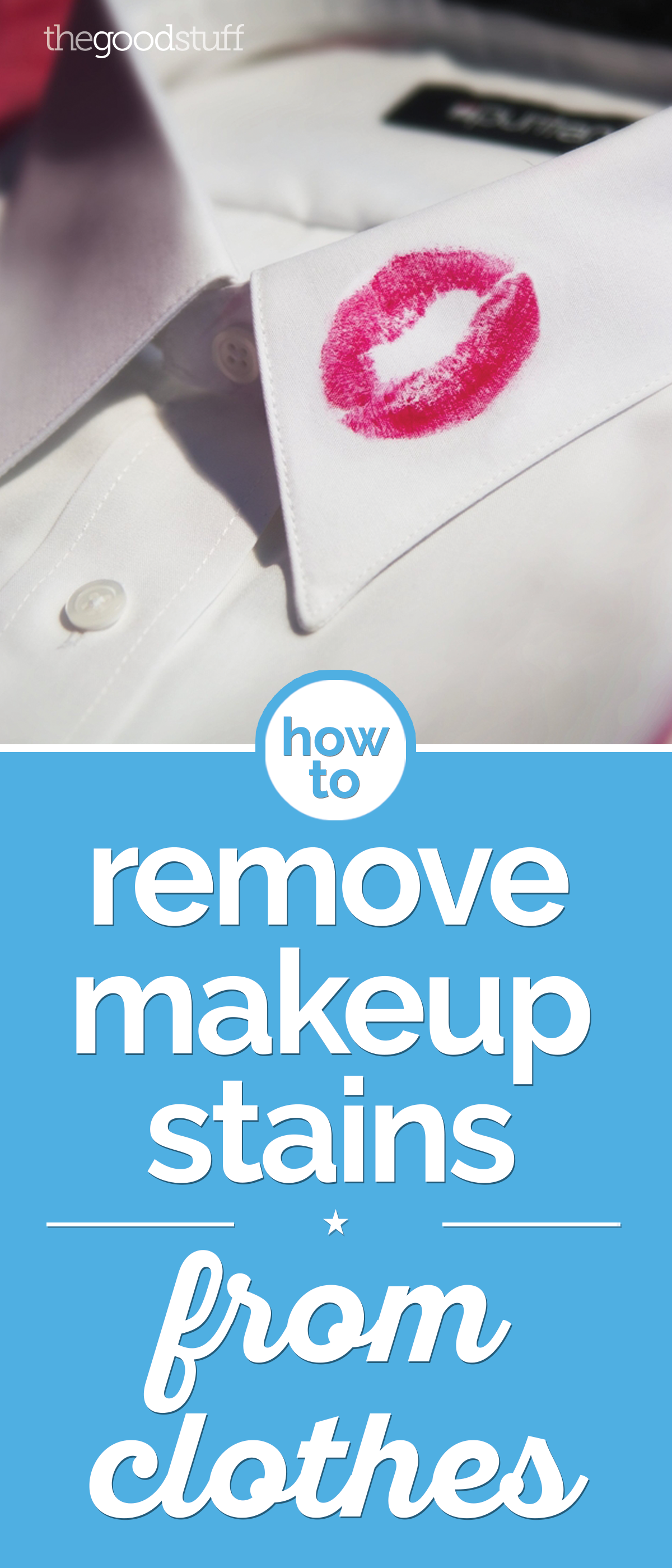 How to Remove Makeup Stains from Clothes Remove makeup