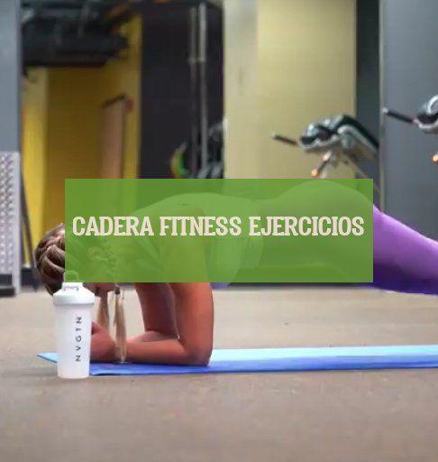 Cadera Fitness ejercicios #Cadera #Fitness #ejercicios