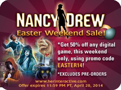 Easter weekend sale, 2014! HerInteractive NancyDrew
