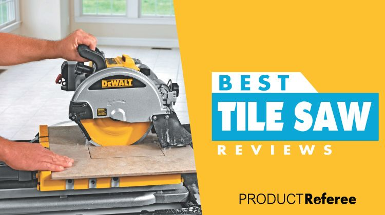 Best Tile Saw Reviews In 2019 With