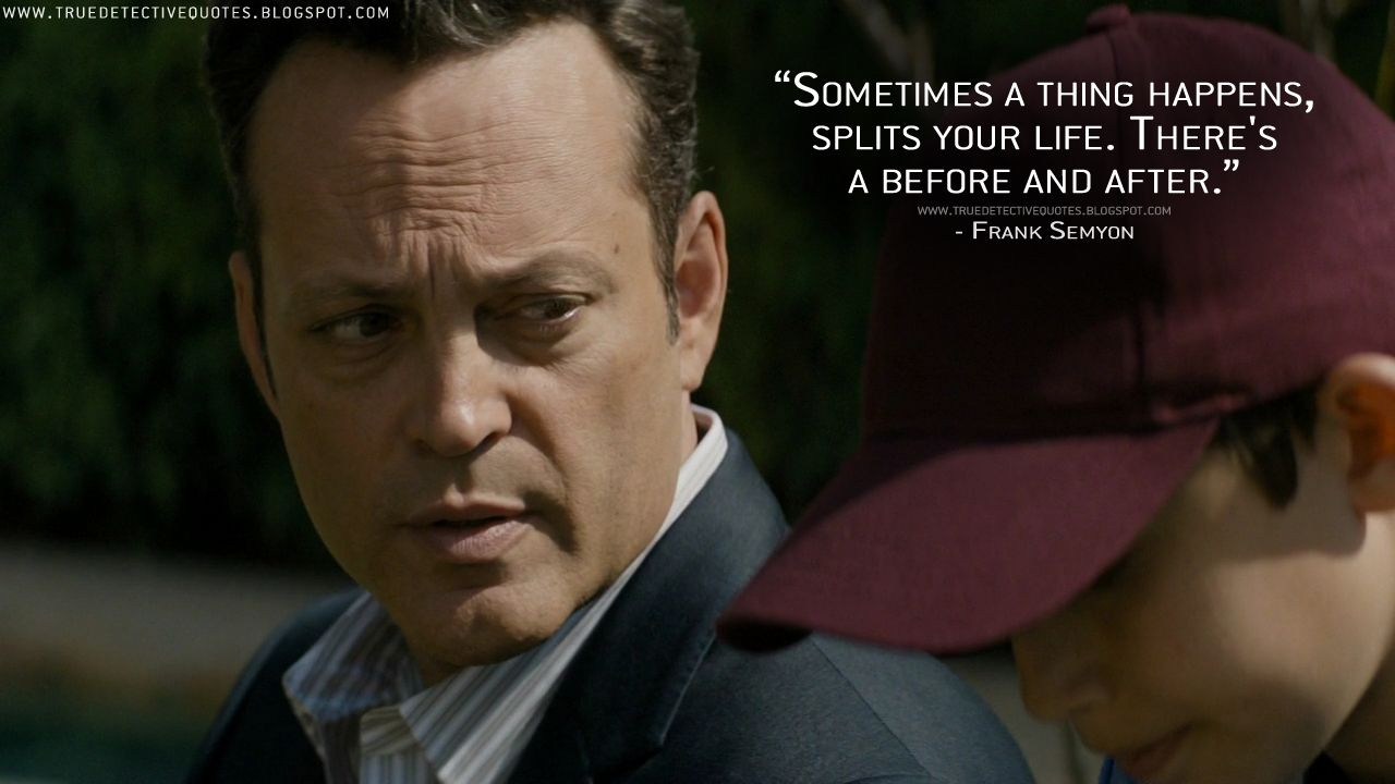 Movie Life Quotes Frank Semyon Sometimes A Thing Happens Splits Your Lifethere's