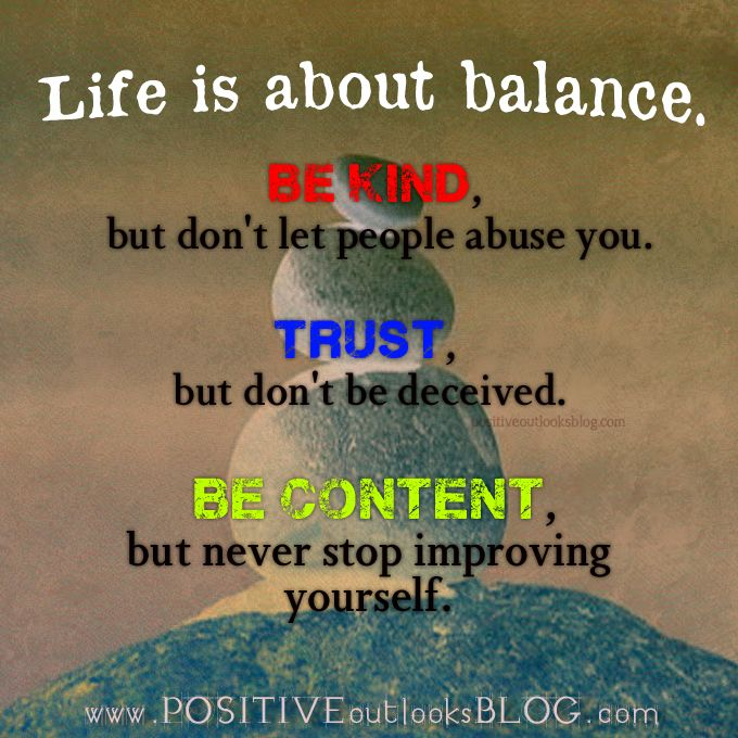 Life Is A Balancing Act Positive Outlook Quotes Positive Outlook