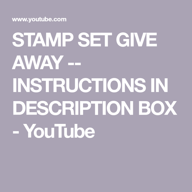 Stamp Set Give Away Instructions In Description Box Youtube Stamp Set Instruction Stamp