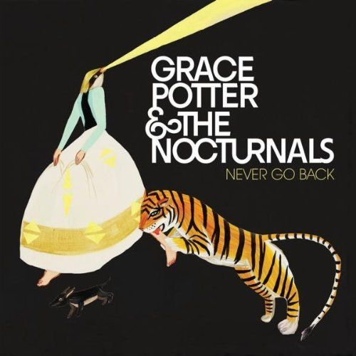 Never Go Back Grace Potter And The Nocturnals Format Mp3 Download Http Www Amazon Com Gp Product B007pmmj2i Ref Cm Sw R Grace Potter Test Pin Best Albums