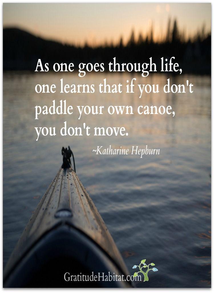 Kayaking Quotes Paddle on. Enjoy the journey. Visit us at: .GratitudeHabitat  Kayaking Quotes