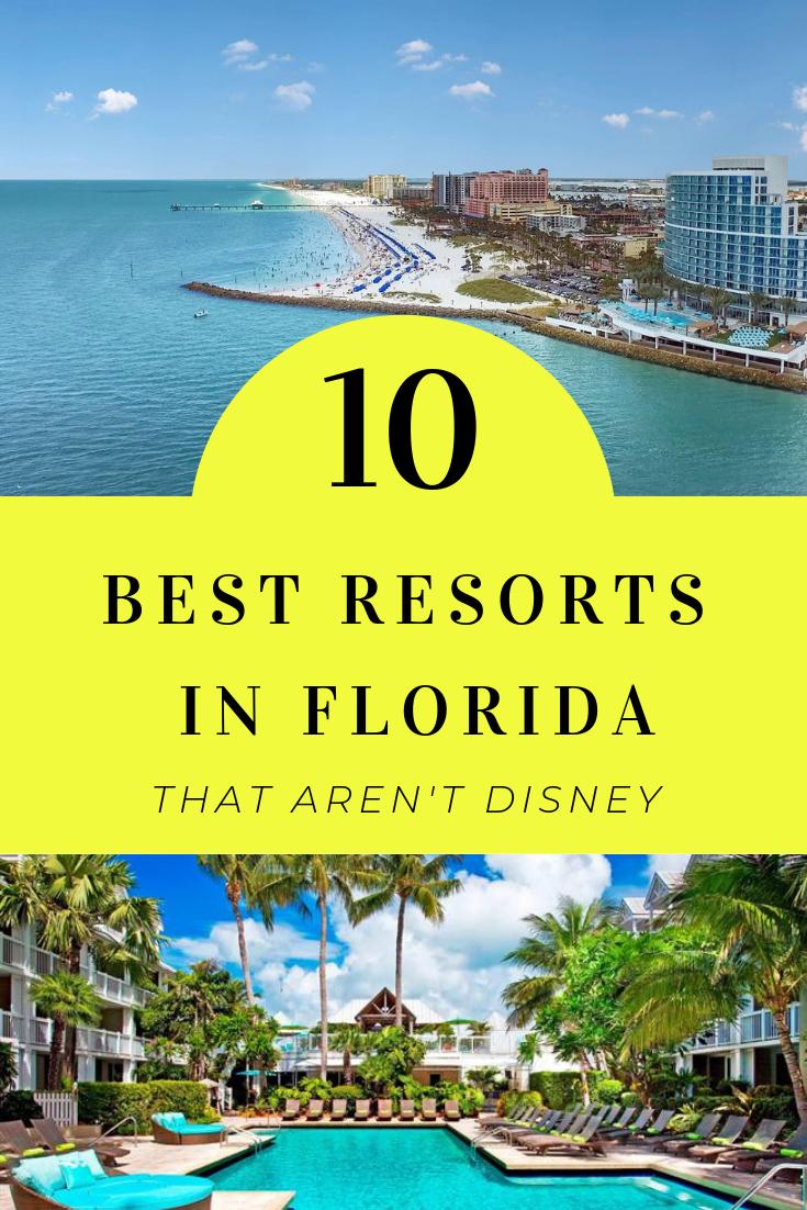 Ten Best Resorts In Florida Florida Resorts Best Resorts Beachside Resort