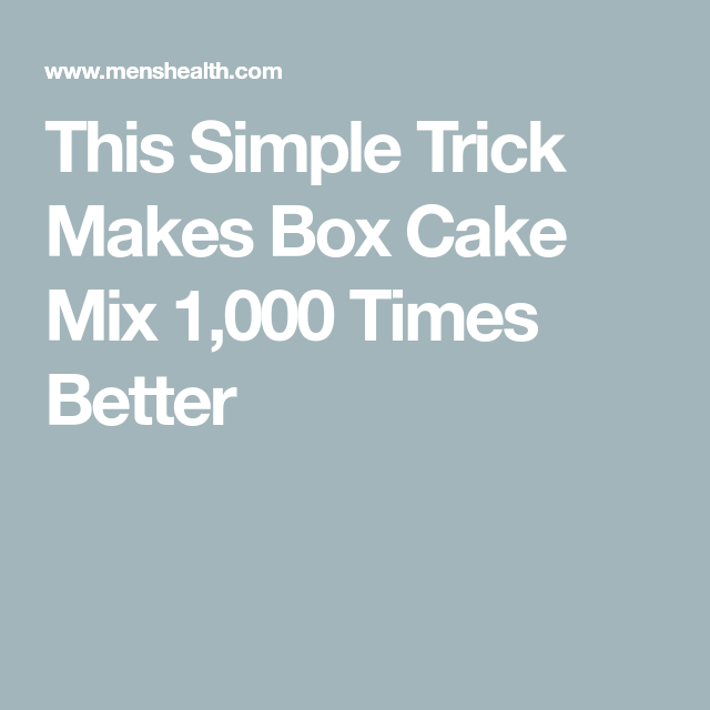 A Simple Trick Will Make Your Box Cake Mix 1,000 Times Better