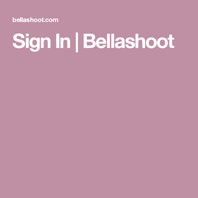 Sign In | Bellashoot