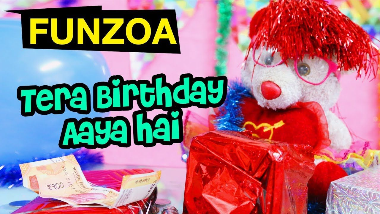 TERA BIRTHDAY AAYA HAI Funzoa Funny Hindi Birthday Song