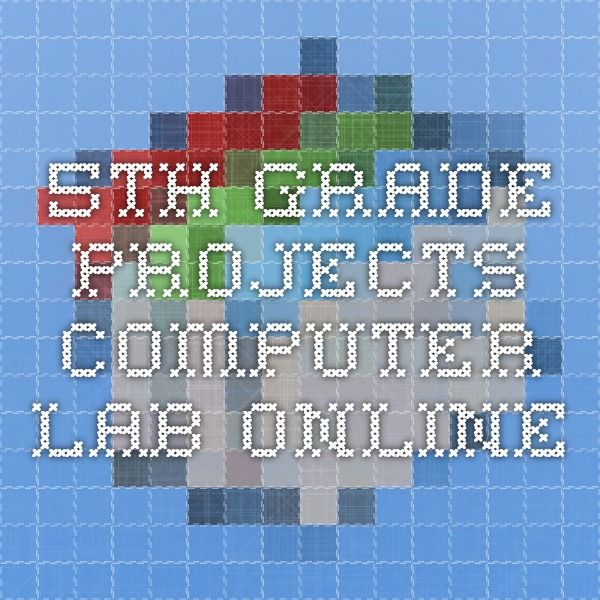5th Grade Projects - Computer Lab Online