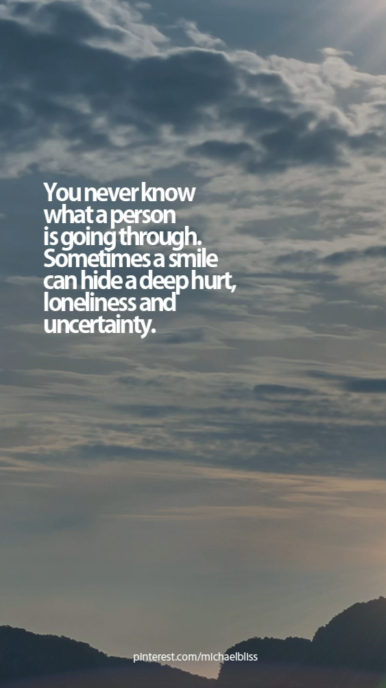 You never know what a person is going through