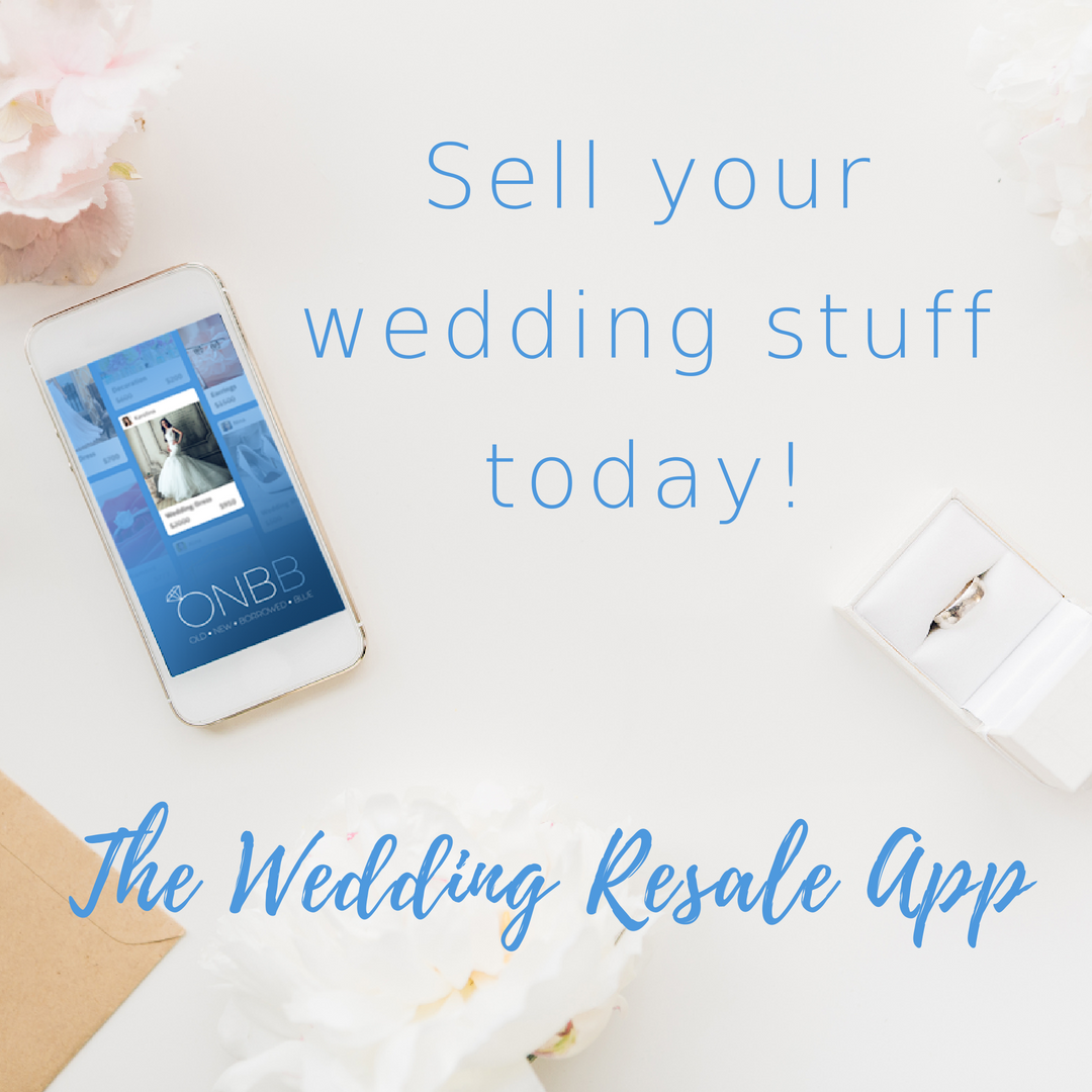 Sell Your Wedding Dress Decor And More All From Your Phone With Onbb Old New Borrowed Blue Wedding App Wedding Apps Sell Your Wedding Dress Wedding Item
