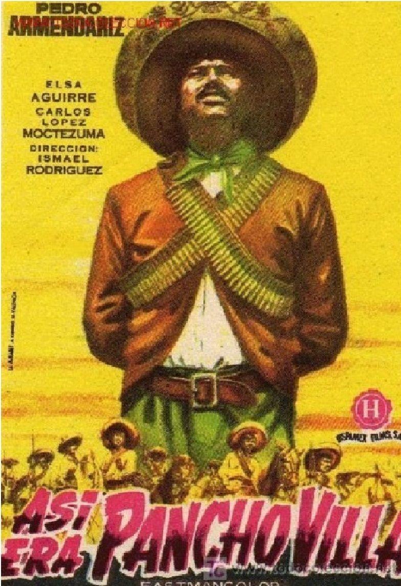 Asi Era Pancho Villa Movie Poster Http Ift Tt 2dnlgqn Pancho Villa Classic Movie Posters Movie Posters