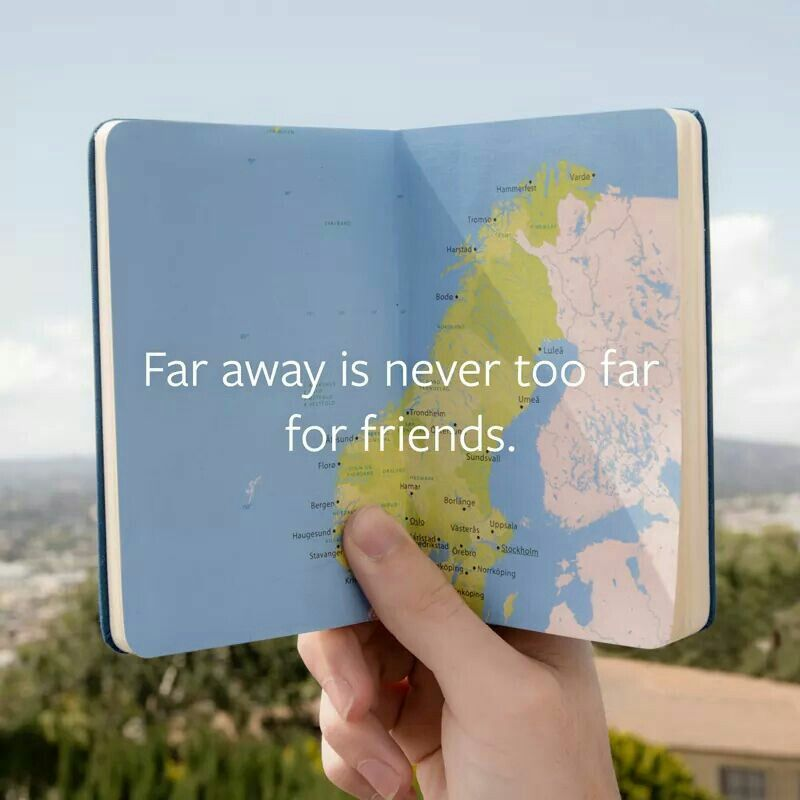 far away is never too far for friends and that is why i am going