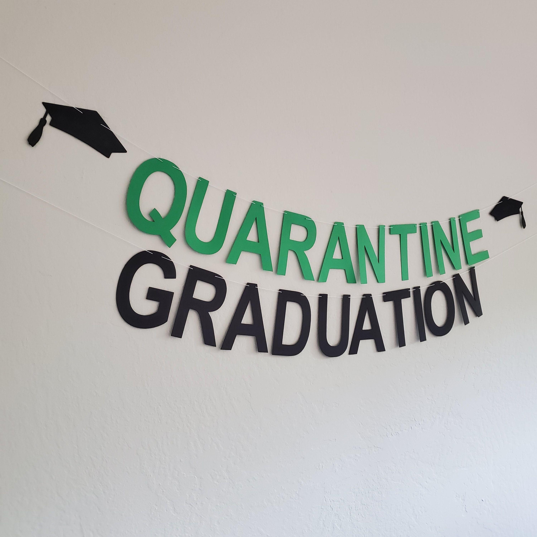Graduation in Quarantine Quarantine Graduation Quarantine Graduation Party Green and Black Quarantine Graduation Banner
